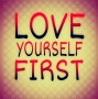 A VALENTINE'S MESSAGE: LOVE YOURSELF FIRST – TODAY AND EVERYDAY!